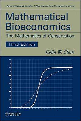 Mathematical Bioeconomics By Clark, Colin Whitcomb