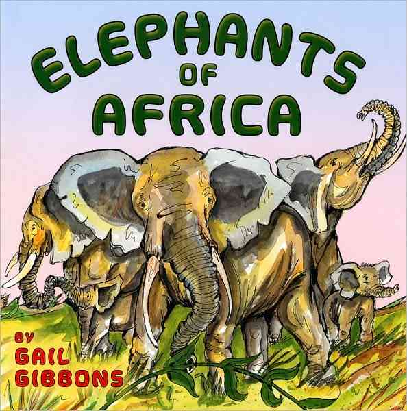 Elephants of Africa By Gibbons, Gail